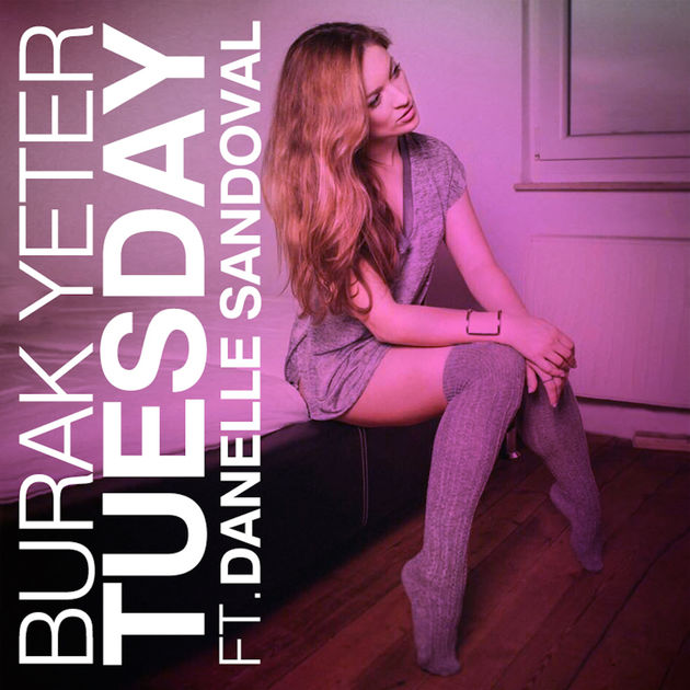 BURAK YETER Feat. DANELLE SANDOVAL / Tuesday
