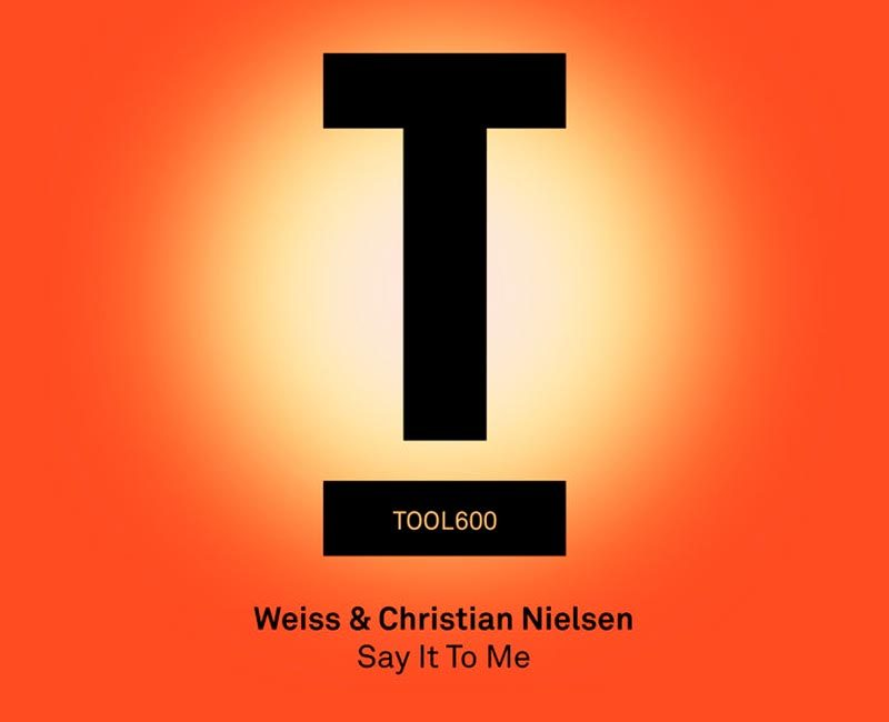 WEISS & CHRISTIAN NIELSEN / Say It To Me